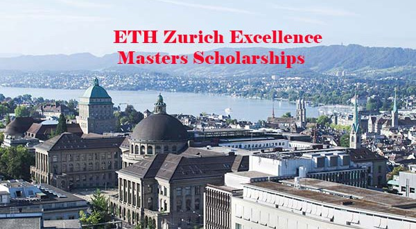 ETH Zurich Excellence Masters Scholarships – How to Apply