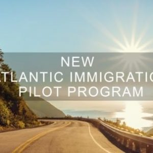 Requirements To Apply For The Atlantic Immigration Pilot Program