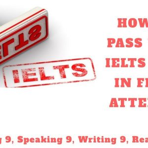How Do You Pass Your IELTS Test On the First Sitting?